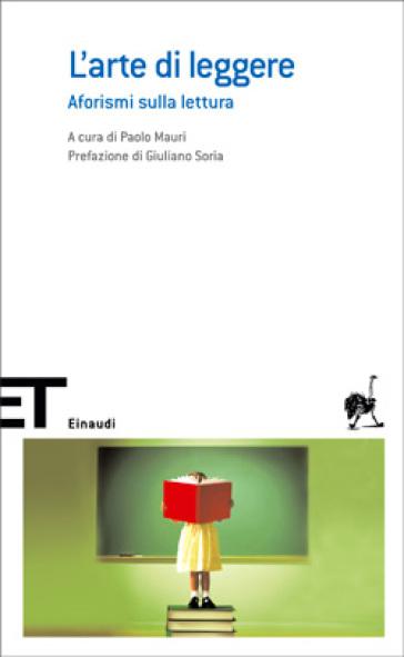 L'arte di leggere. Aforismi sulla lettura - P. Mauri | Rochesterscifianimecon.com
