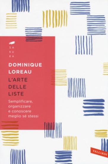 L'arte delle liste. Semplificare, organizzare e conoscere meglio sé stessi - Dominique Loreau |