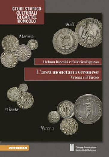 L'arte monetaria veronese. Verona e il Tirolo - Helmut Rizzolli | Thecosgala.com