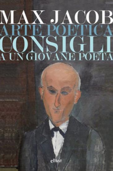 L'arte poetica-Consigli a un giovane poeta - Max Jacob pdf epub