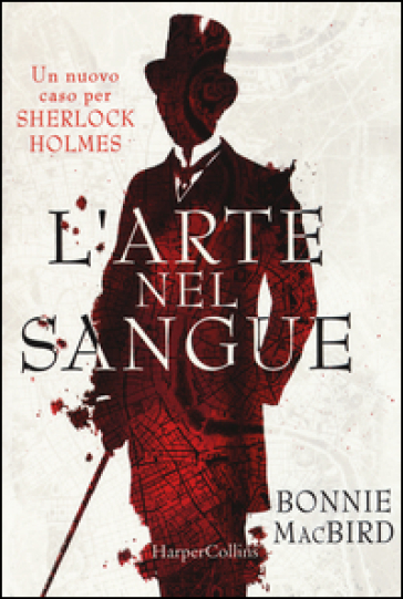 L'arte nel sangue. Un nuovo caso per Sherlock Holmes - Bonnie Macbird | Rochesterscifianimecon.com