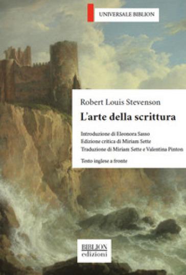 L'arte della scrittura. Testo inglese a fronte - Robert Louis Stevenson | Thecosgala.com