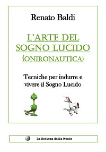 L'arte del sogno lucido (onironautica) - Renato Baldi pdf epub