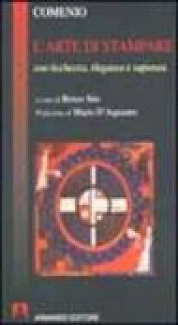 L'arte di stampare con ricchezza, eleganza e sapienza - Giovanni A. Comenio pdf epub