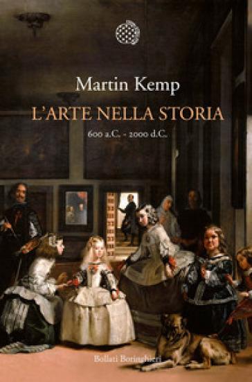 L'arte nella storia. 600 a. C. - 2000 d. C. - Martin J. Kemp | Ericsfund.org