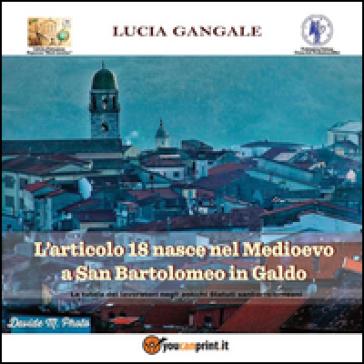 L'articolo 18 nasce nel Medioevo a San Bartolomeo in Galdo - Lucia Gangale  