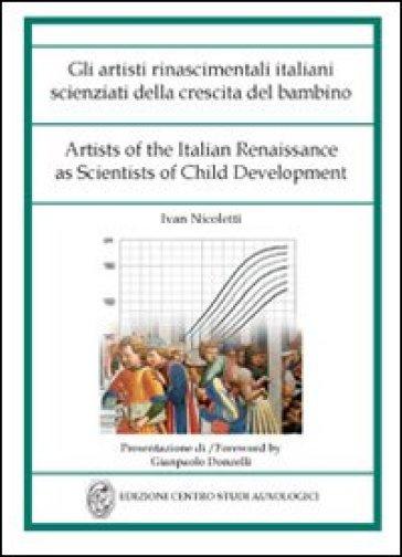 Gli artisti rinascimentali italiani scienziati della crescita del bambino. Ediz. italiana e inglese - Ivan Nicoletti   Jonathanterrington.com