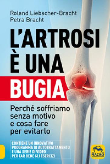 L'artrosi è una bugia. Perché soffriamo senza motivo e cosa fare per evitarlo - Roland Liebscher-Bracht   Thecosgala.com