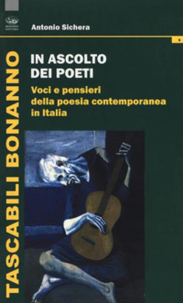 In ascolto dei poeti. Voci e pensieri della poesia contemporanea in Italia - Antonio Sichera pdf epub