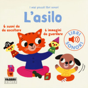 L'asilo. I miei piccoli libri sonori. Ediz. a colori - Marion Billet | Thecosgala.com
