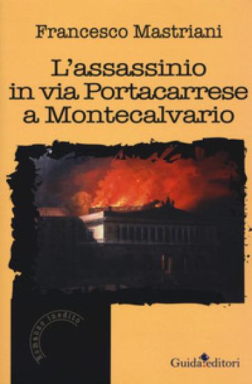 L'assassinio in via Portacarrese a Montecalvario - Francesco Mastriani | Rochesterscifianimecon.com