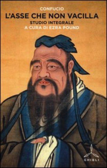 L'asse che non vacilla-Studio integrale - Confucio  
