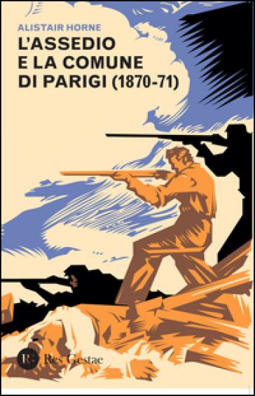 L'assedio e la Comune di Parigi (1870-1871)
