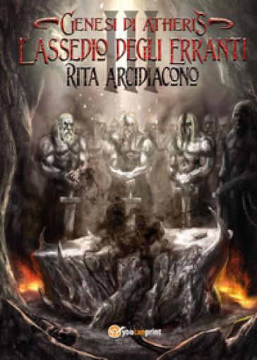 L'assedio degli Erranti. Genesi di Atheris - Rita Arcidiacono | Ericsfund.org