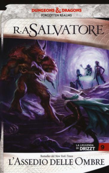 L'assedio delle ombre. La leggenda di Drizzt. Forgotten Realms. 9. - R. A. Salvatore | Thecosgala.com
