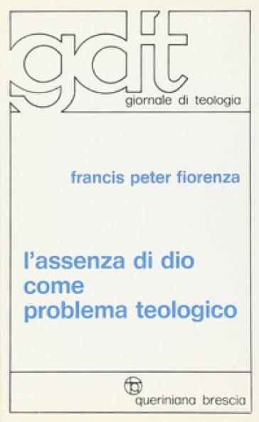 L'assenza di Dio come problema teologico - Francis P. Fiorenza | Kritjur.org