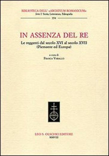 In assenza del re. Le reggenti dal XIV al XVII secolo (Piemonte ed Europa) - F. Varallo | Kritjur.org