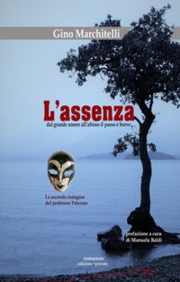 L'assenza. La seconda indagine del professor Moreno Palermo - Gino Marchitelli  