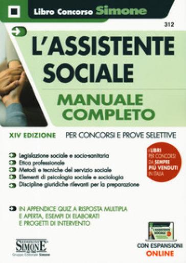 L'assistente sociale. Manuale completo per concorsi e prove selettive. Con espansioni online