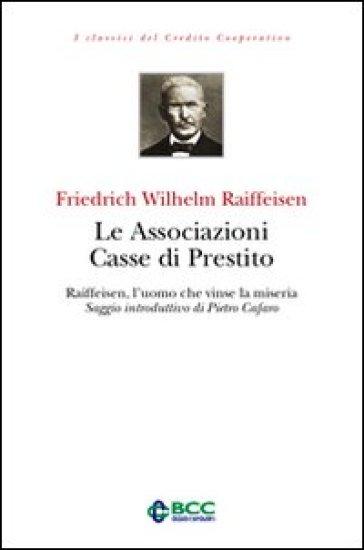 Le associazioni casse di prestito - Friedrich W. Raiffeisen | Ericsfund.org