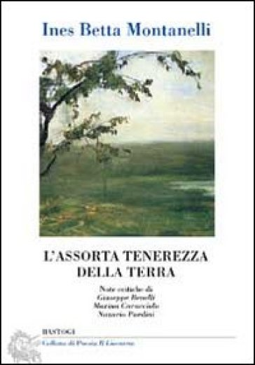 L'assorta tenerezza della terra - Ines Betta Montanelli | Kritjur.org