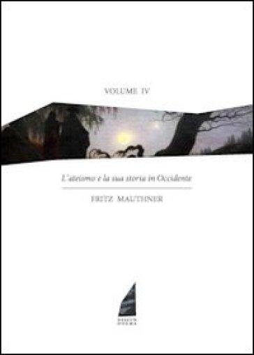 L'ateismo e la sua storia in Occidente. 4. - Fritz Mauthner  