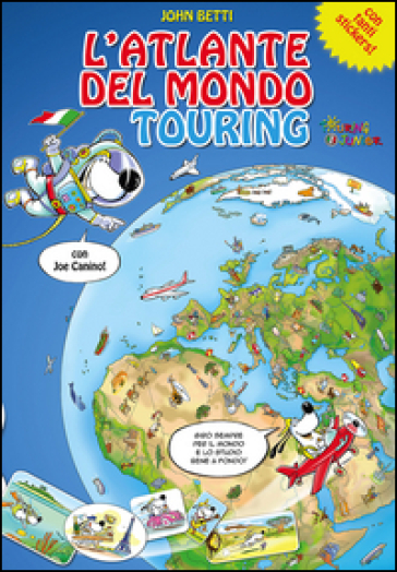 L'atlante del mondo Touring con Joe Canino. Con adesivi - John Betti | Thecosgala.com