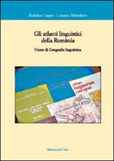 Gli atlanti linguistici della romania. Corso di geografia linguistica - Lorenzo Massobrio   Rochesterscifianimecon.com