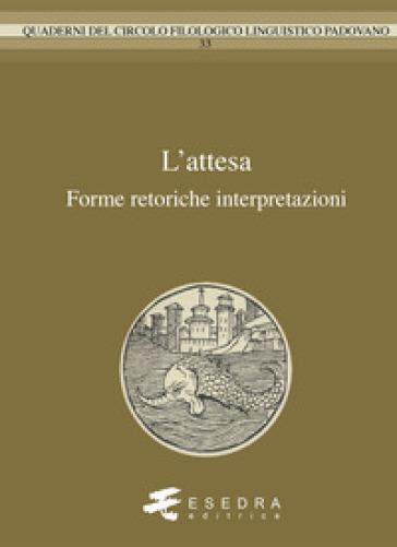 L'attesa. Forme, retorica, interpretazioni - G. Peron   Jonathanterrington.com