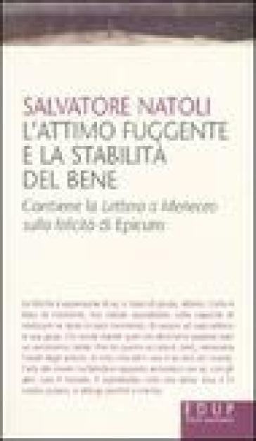 L'attimo fuggente e la stabilità del bene - Salvatore Natoli |