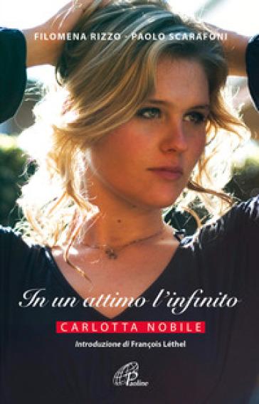 In un attimo l'infinito. Carlotta Nobile - Filomena Rizzo | Jonathanterrington.com