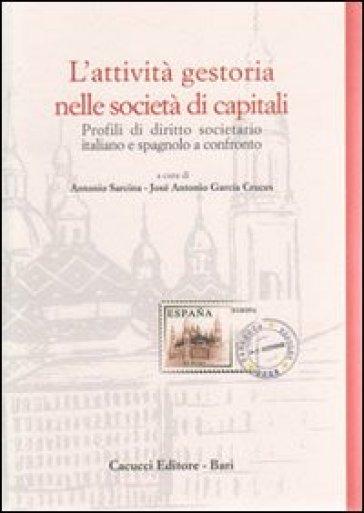 L'attività gestoria nelle società di capitali. Profili di diritto societario italiano e spagnolo a confronto - J. A. Garcia Cruces |