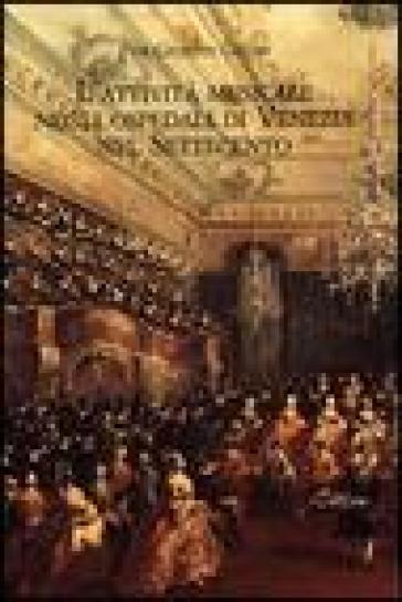 L'attività musicale negli ospedali di Venezia nel Settecento. Quadro storico e materiali documentari. Con CD-ROM - P. Giuseppe Gillio |