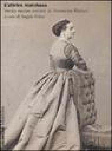 L'attrice marchesa. Verso nuove visioni di Adelaide Ristori - Angela Felice | Rochesterscifianimecon.com