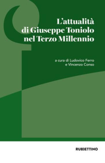 L'attualità di Giuseppe Toniolo nel Terzo Millennio - V. Conso   Thecosgala.com