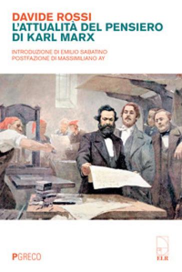 L'attualità del pensiero di Karl Marx - Davide Rossi | Rochesterscifianimecon.com