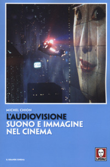 L'audiovisione. Suono e immagine nel cinema - Michel Chion | Thecosgala.com