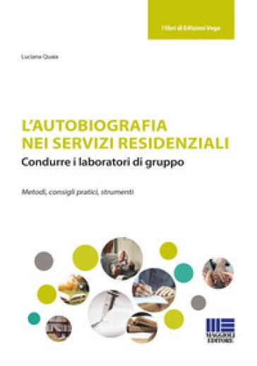 L'autobiografia nei servizi residenziali - Luciana Quaia  