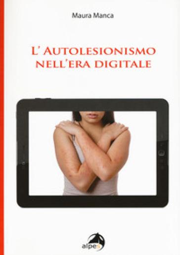 L'autolesionismo nell'era digitale - Maura Manca  