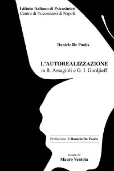L'autorealizzazione in R. Assagioli e G. I. Gurdjieff - MAURO VENTOLA |