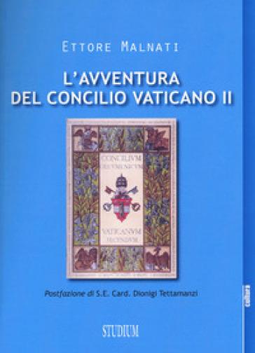 L'avventura del Concilio Vaticano II - Ettore Malnati |
