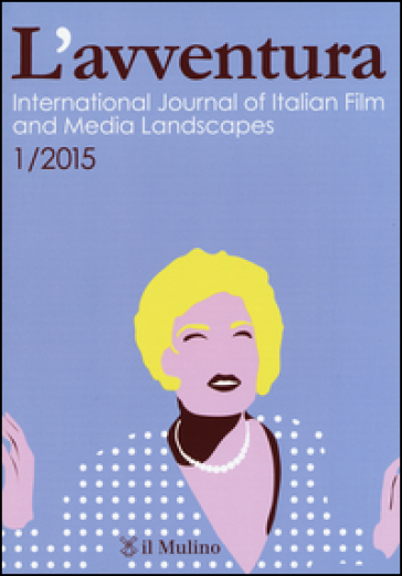 L'avventura. International journal of Italian film and media landscapes (2015). 1.