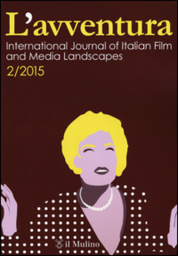 L'avventura. International journal of Italian film and media landscapes (2015). 2.