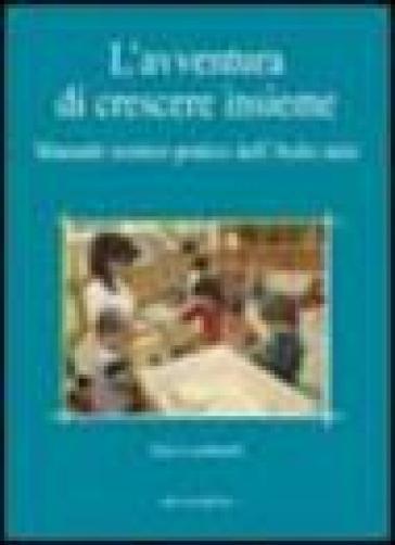 L'avventura di crescere insieme. Manuale torico-pratico dell'asilo nido - Gaia Lombardi |