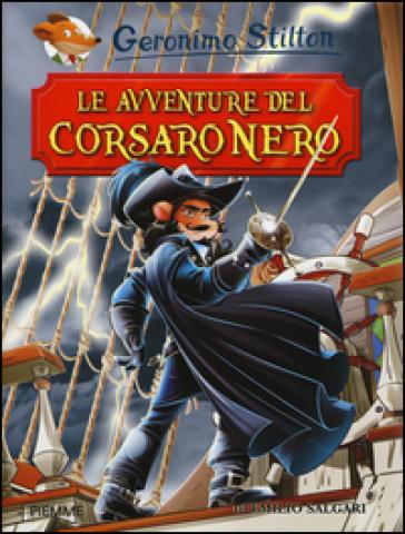 Le avventure del Corsaro Nero di Emilio Salgari - Geronimo Stilton |