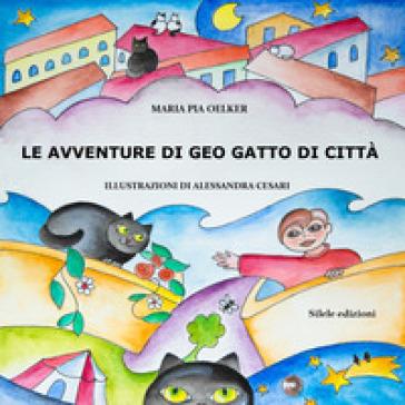 Le avventure di Geo gatto di città. Ediz. illustrata - Pia Oelker Maria |