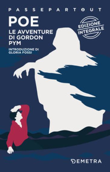 Le avventure di Gordon Pym. Ediz. integrale - Edgar Allan Poe |