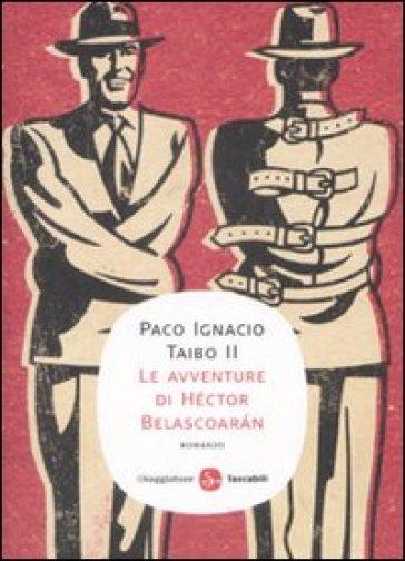 Le avventure di Héctor Belascoaran - Paco Ignacio II Taibo   Ericsfund.org