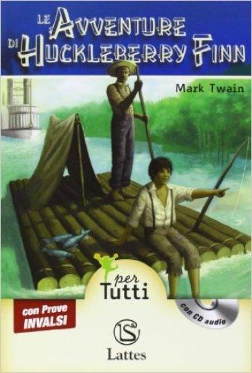 Le avventure di Huckleberry Finn. Con CD Audio. Con espansione online - Mark Twain |