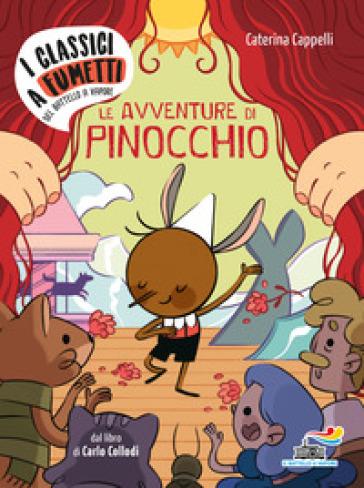 Le avventure di Pinocchio di Carlo Collodi - Caterina Cappelli |